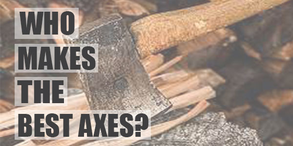 who-makes-the-best-axes